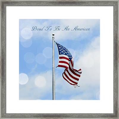Proud To Be An American Framed Print by Trish Tritz