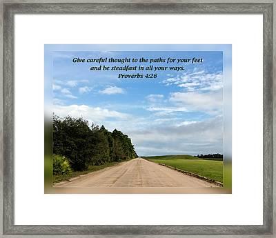 Proverbs 4 26 Framed Print