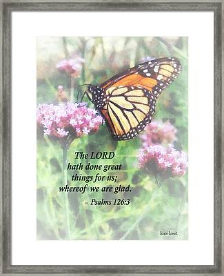 Psalm 126 3 The Lord Hath Done Great Things Framed Print by Susan Savad