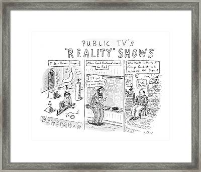Public Tv's Reality Shows Framed Print by Roz Chast