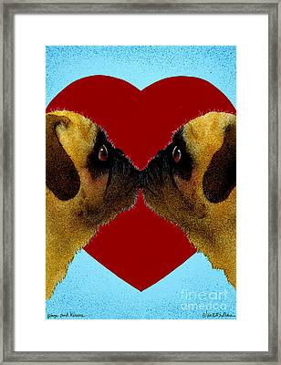 Pugs And Kisses... Framed Print