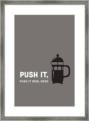 Push It Framed Print by Nancy Ingersoll