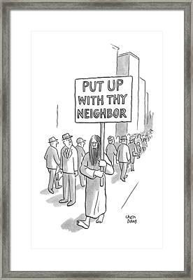 'put Up With Thy Neighbor' Framed Print