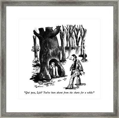 Que Pasa, Lyle?  You've Been Absent Framed Print by Eldon Dedin