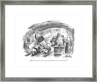 Quick! Get In And Take Framed Print by Alan Dunn