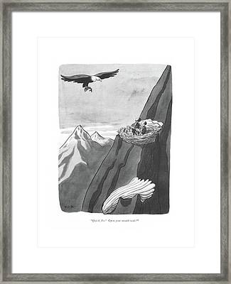 Quick, Joe! Open Your Mouth Wide! Framed Print by Robert J. Day