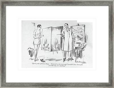 Quick, Take Off Those Things. Someone's Framed Print by E. McNerney