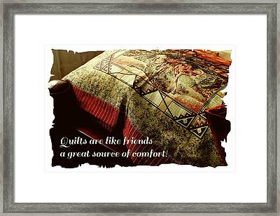 Quilts Are Like Friends A Great Source Of Comfort Framed Print by Barbara Griffin