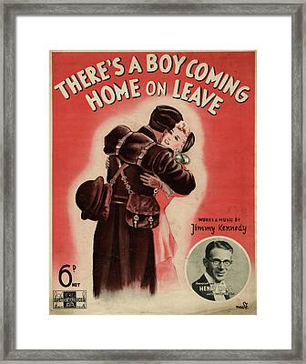 """""""there's A Boy Coming Home On Framed Print"""