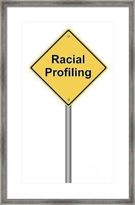 Racial Profiling Framed Print