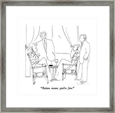Rattan Means You're Fun Framed Print