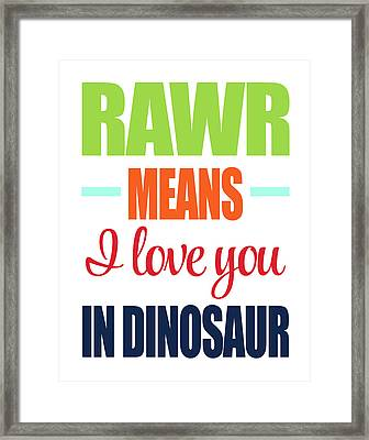 Rawr Means I Love You Framed Print