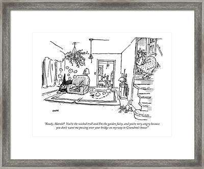 Ready, Harold?  You're The Wicked Troll And I'm Framed Print by George Booth