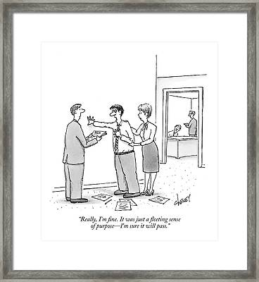 Really, I'm Fine. It Was Just A Fleeting Sense Framed Print by Tom Cheney
