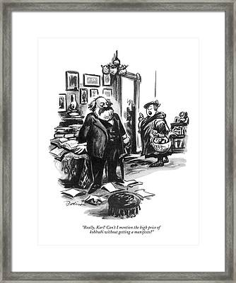 Really, Karl! Can't I Mention The High Price Framed Print