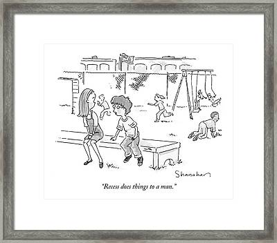 Recess Does Things To A Man Framed Print by Danny Shanahan
