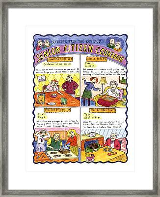 Recipes From The Revised Senior Citizen Cookbook Framed Print by Roz Chast