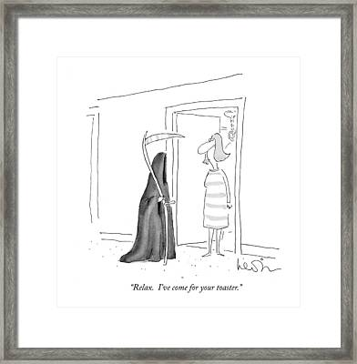 Relax.  I've Come For Your Toaster Framed Print by Arnie Levin