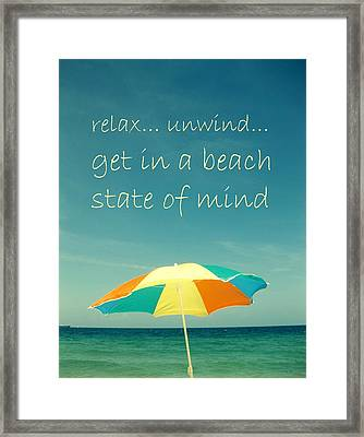 Relax Unwind Get In A Beach State Of Mind Framed Print by Maya Nagel