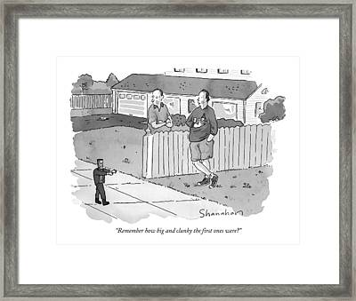 Remember How Big And Clunky The First Ones Were? Framed Print