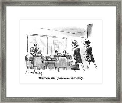 Remember, Now - You're Sense, I'm Sensibility Framed Print by Mort Gerberg