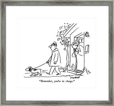 Remember, You're In Charge Framed Print