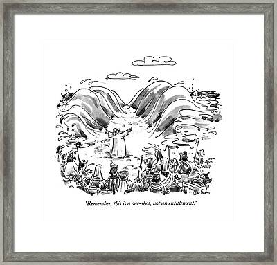 Remember,this Is A One-shot, Not An Entitlement Framed Print by Dana Fradon
