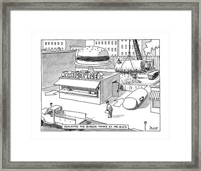 Replacing The Burger Tanks At Mr. Big's Framed Print by Jack Ziegler
