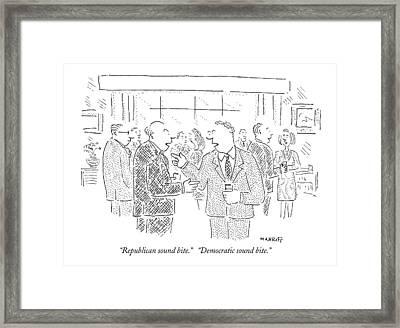 Republican Sound Bite.   Democratic Sound Bite Framed Print