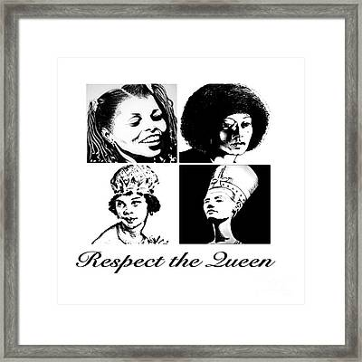 Respect The Queen's  Framed Print