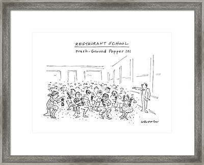 Restaurant School Fresh-ground Pepper 101 Framed Print