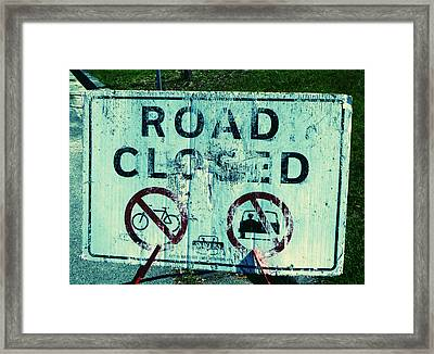 Framed Print featuring the photograph Road Closed by Laurie Tsemak