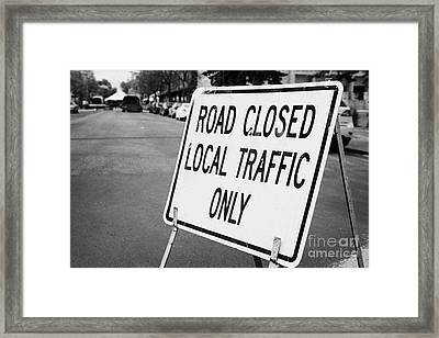 road closed local traffic only sign swift current Saskatchewan Canada Framed Print by Joe Fox