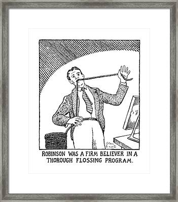 Robinson Was A Firm Believer In A Thorough Framed Print by Glen Baxter