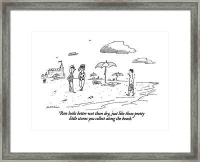 Ron Looks Better Wet Than Dry Framed Print by Michael Maslin