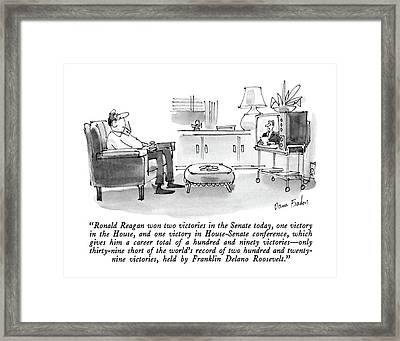 Ronald Reagan Won Two Victories In The Senate Framed Print by Dana Fradon