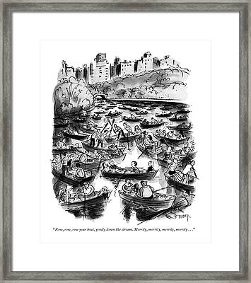 Row, Row, Row Your Boat, Gently Down The Stream Framed Print by Barney Tobey