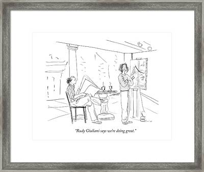 Rudy Giuliani Says We're Doing Great Framed Print by Richard Cline