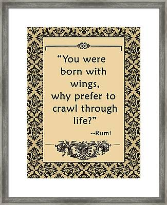 Rumi Quote You Were Born With Wings Framed Print