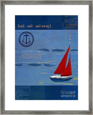 Sail Sail Sail Away Framed Print by Aimelle