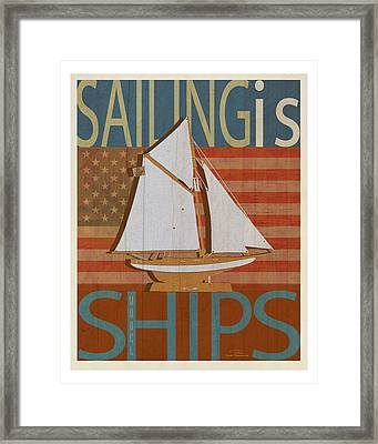 Sailing Is Model Ships Columbia Framed Print