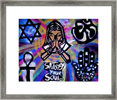 Satisfy Your Bigger Soul Framed Print by Tony B Conscious