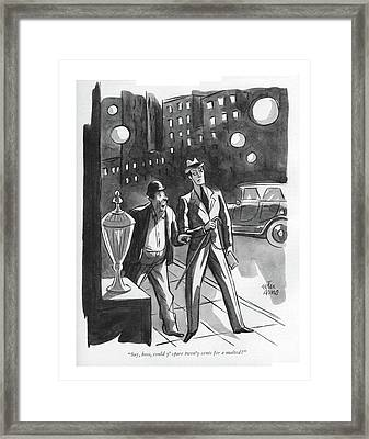 Say, Boss, Could Y' Spare Twen'y Cents Fer Framed Print by Peter Arno