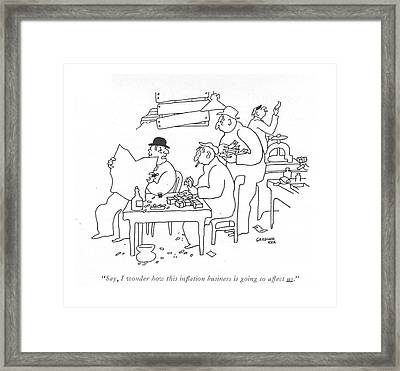 Say, I Wonder How This In?ation Business Is Going Framed Print by Gardner Rea
