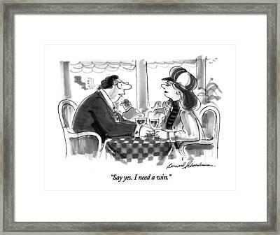 Say Yes.  I Need A Win Framed Print by Bernard Schoenbaum