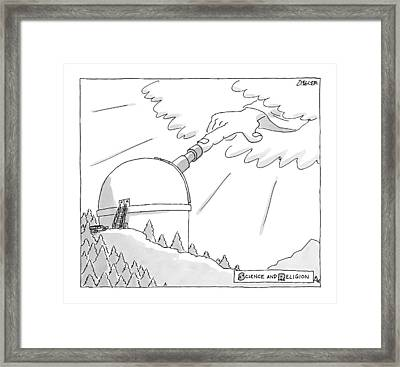 Science And Religion -- A Hand Reaches Framed Print by Jack Ziegler