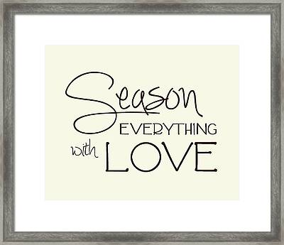Season Everything With Love Framed Print by Jaime Friedman