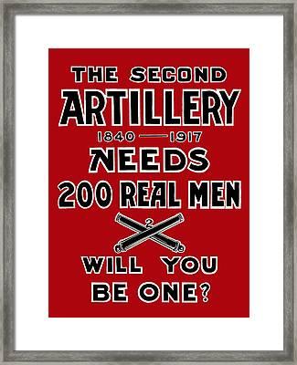 Second Artillery Needs 200 Real Men Framed Print