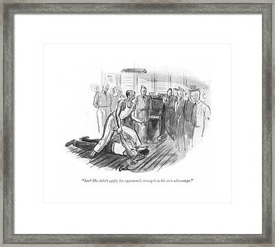 See? He Didn't Apply His Opponent's Strength Framed Print by Perry Barlow