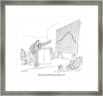 See That Chart? Don't You Believe It! Framed Print